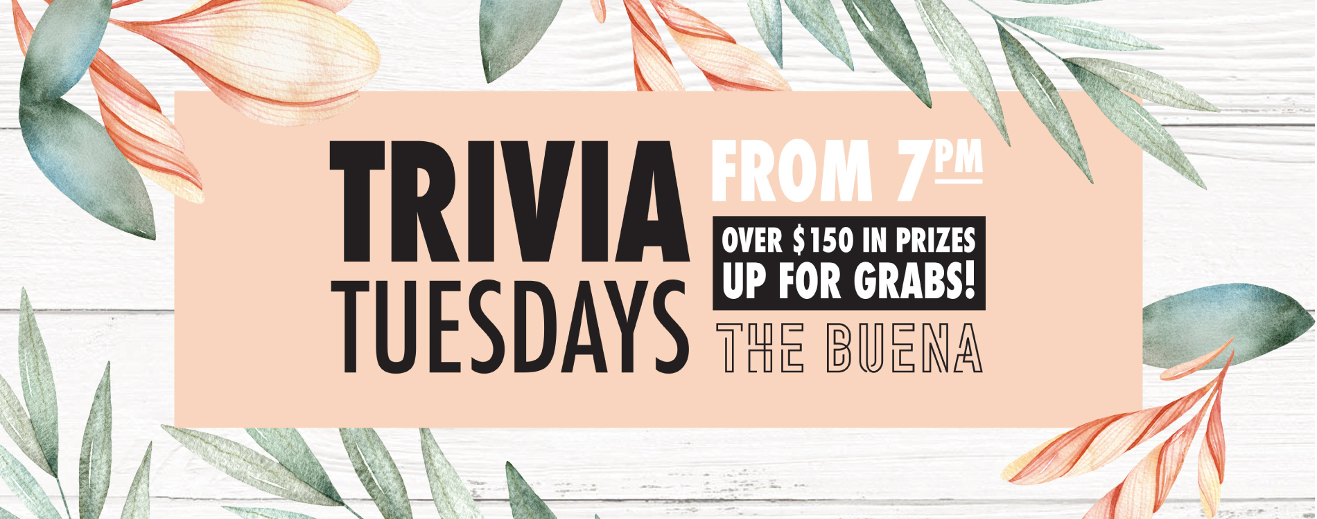 Trivia Tuesdays at the Buena from 7pm