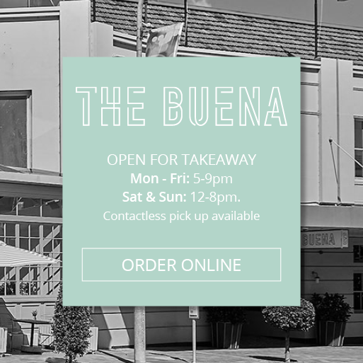 The Buena is open for takeaway